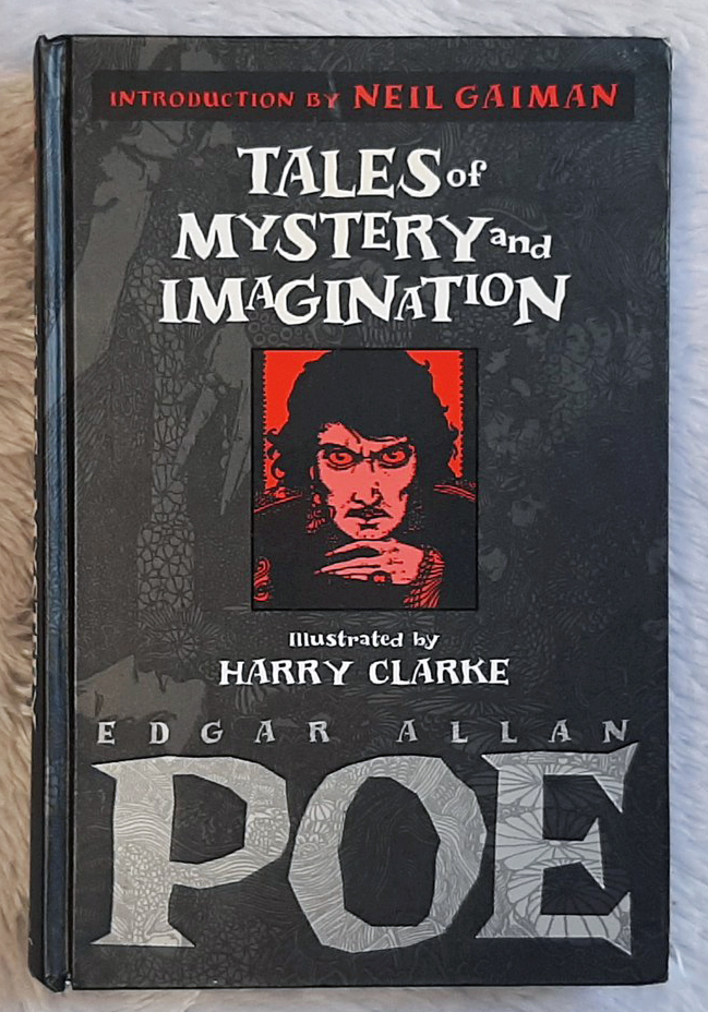 Tales of mystery and imagination. Con introduzione di Neil Gaiman, illustrazioni di Harry Clarke e racconti di Edgar Allan Poe